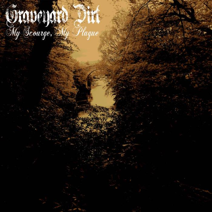Graveyard_Dirt_-_My_Scourge_My_Plague_2015_cover