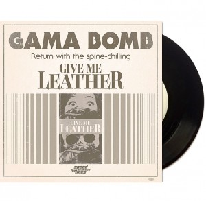 Gama_Bomb_-_Give_Me_Leather_-_7inch_2018