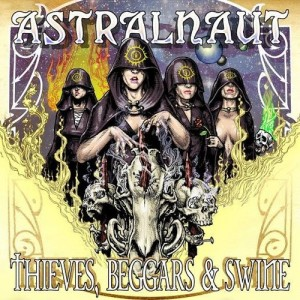 astralnaut_thieves_beggers_and_Swine_ep_2014