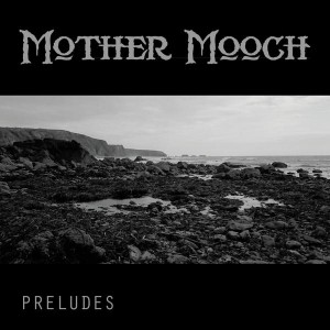 mother_mooch_preludes_2015
