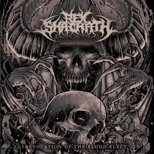 Rex_Shachath_-_Revocation_Of_The_Blood_Elect_2015
