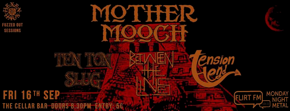 20160916_Mother_Mooch_Ten_Ton_Slug_Between_The_Lines_Tension_Head-v2