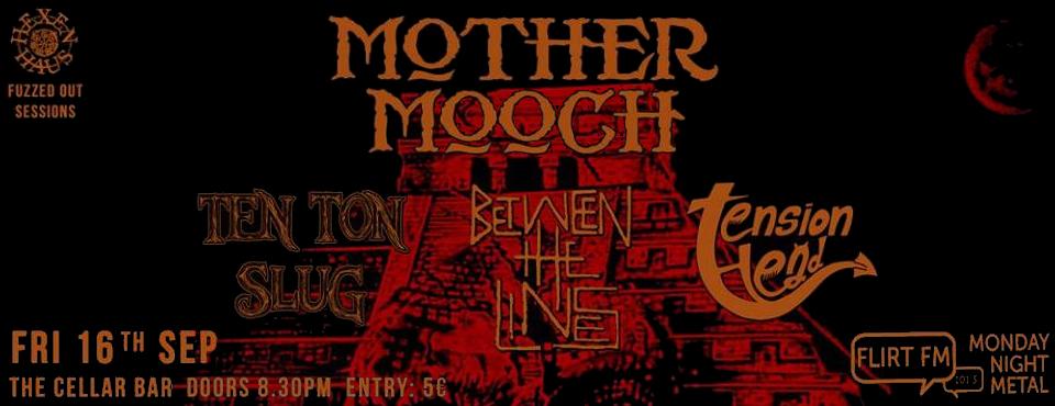 20160916_Mother_Mooch_Ten_Ton_Slug_Between_The_Lines_Tension_Head-v2