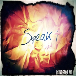 MindRiot.mt_-_Speak_-_Single2016